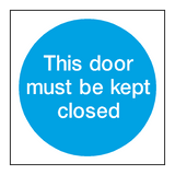 This Door Must Be Kept Closed Sign - PVC Safety Signs