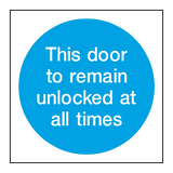 Door To Remain Unlocked Sign - PVC Safety Signs
