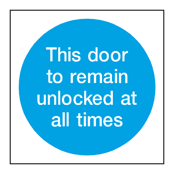 Door To Remain Unlocked Sign | PVCSafetySigns.co.uk