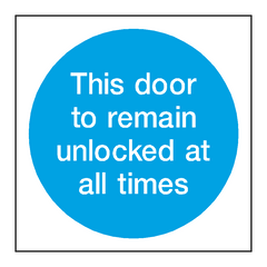 Door To Remain Unlocked Sign