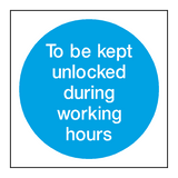 Unlocked In Working Hours Door Sign | PVCSafetySigns.co.uk