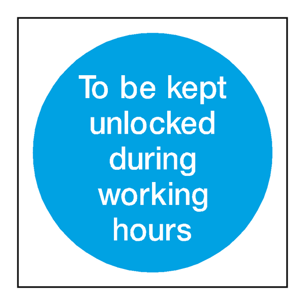 Unlocked In Working Hours Door Sign | PVC Safety Signs