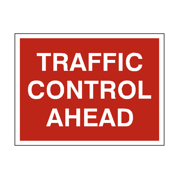 Traffic Control Ahead Sign | PVC Safety Signs