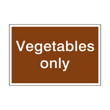 Vegetables Only Sign - PVC Safety Signs