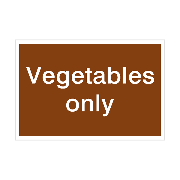Vegetables Only Sign | PVC Safety Signs