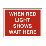 Red Light Wait Here Sign - PVC Safety Signs