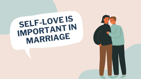 Self-love is important in marriage.