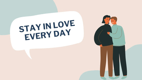 Stay in love every day