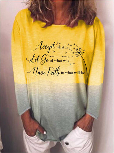 Yellow Women's Accept What Is Let Go Of What Was Have Faith In What Will Be Dandelion Print Gradient Top LC2514220-7