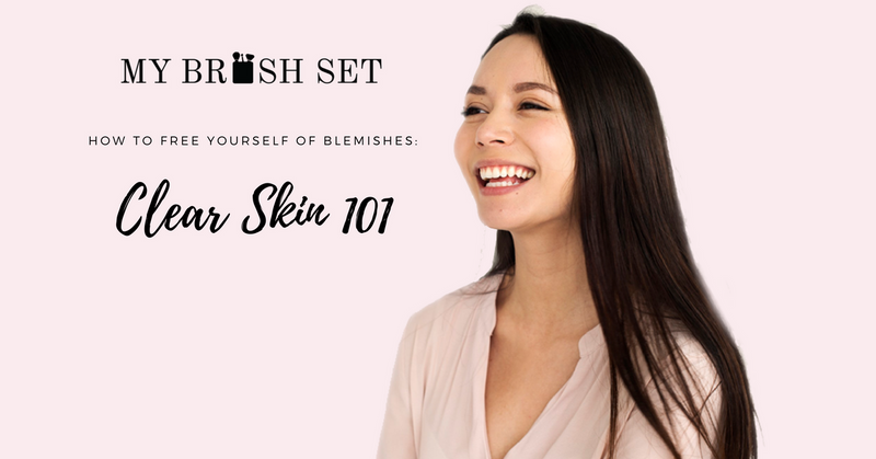 Clear Skin 101 - How To Free Yourself From Blemishes