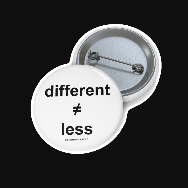 DIFFERENT≠LESS CO. 1.25 inch Button (BT)