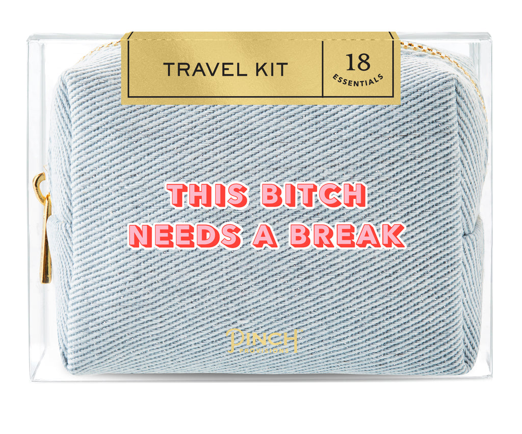 Travel Kit | This Bitch Needs a Break