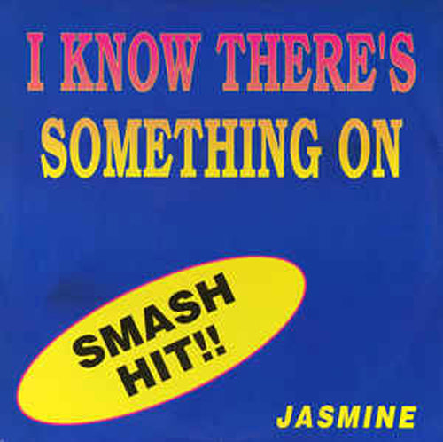 Jasmine ‎– I Know There's Something On