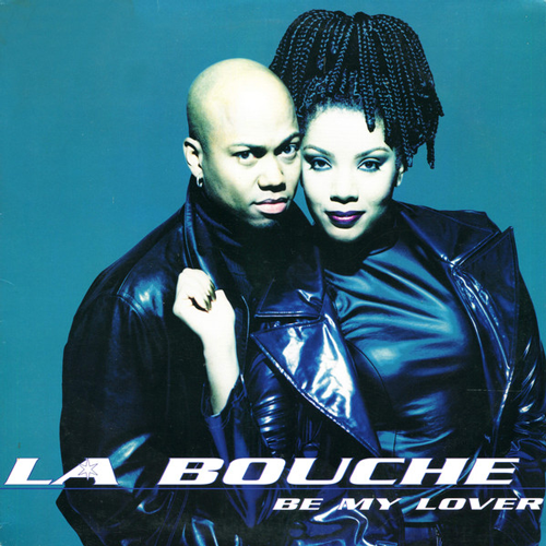 La Bouche ‎– Be My Lover