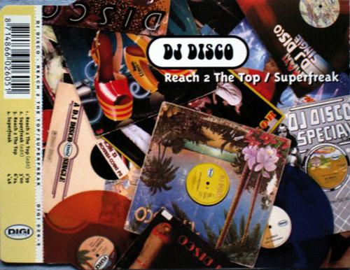 DJ Disco ‎– Reach 2 The Top / Superfreak