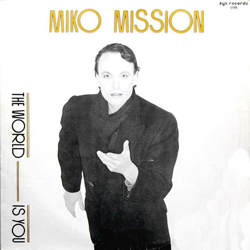 Miko Mission ‎– The World Is You