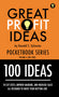 Great Profit Ideas - Pocket Book Series - 100 Ideas - Volume 4