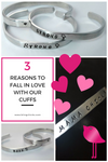 3 Reasons to Fall in LOVE with our Bling Chicks Cuff Bracelets