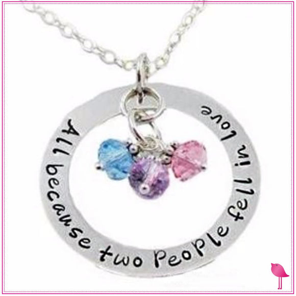 All Because Two People Fell In Love Birthstone Bling Chicks Necklace - Bling Chicks