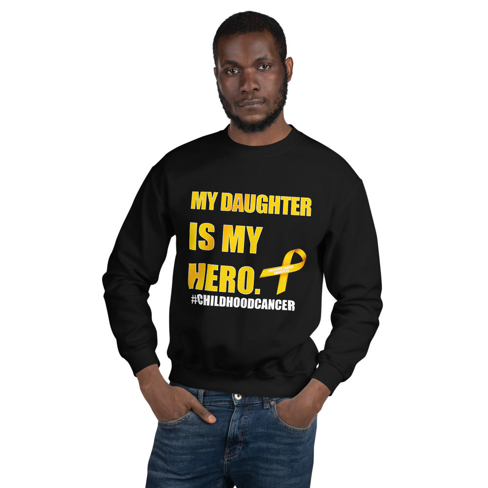 "Unisex Sweatshirt - ""My Daughter is my Hero"" Childhood Cancer"