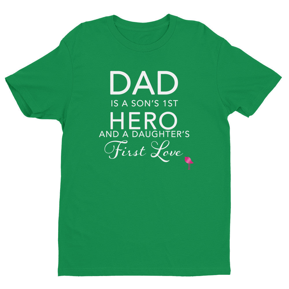 Dad is a Son's 1st HERO and a Daughter's First Love  t-shirt Bling Chicks - Bling Chicks
