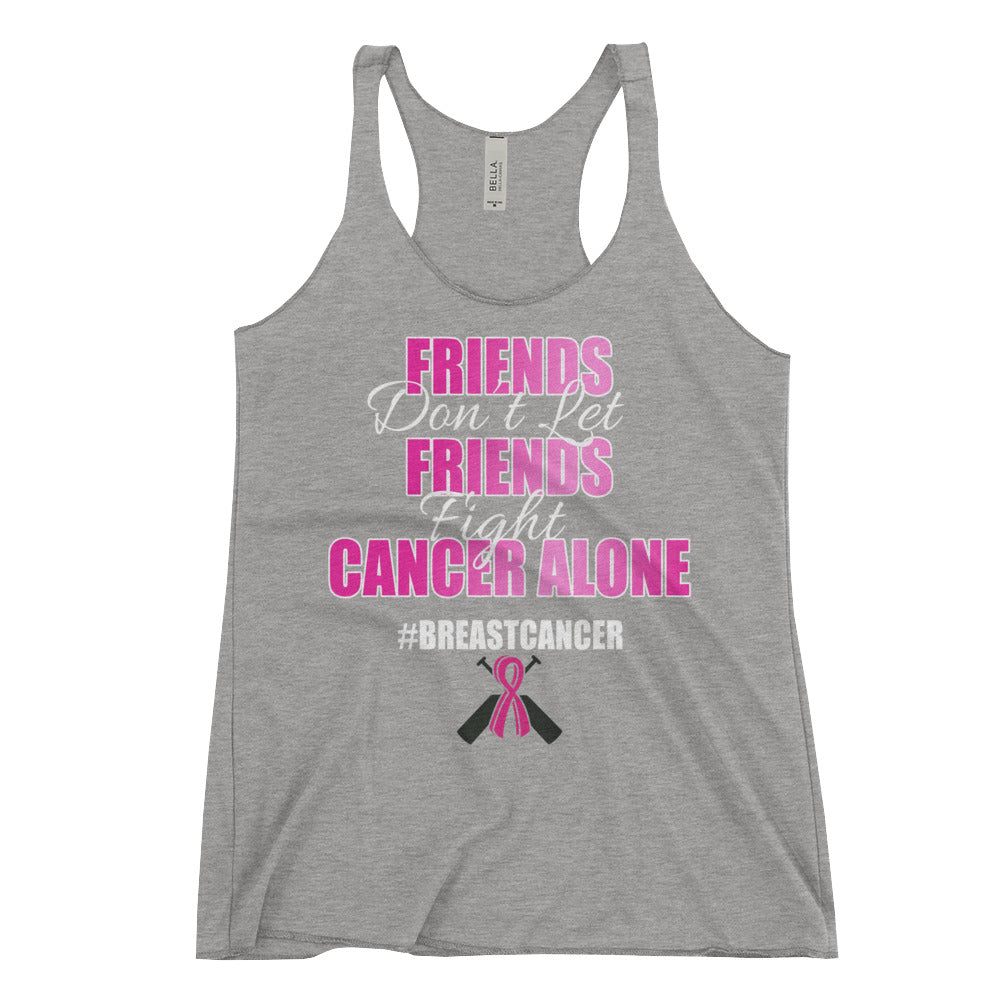 Friends Don't Let Friends Fight Cancer Alone Women's Racerback Tank - Bling Chicks Jewelry Accessories Gifts
