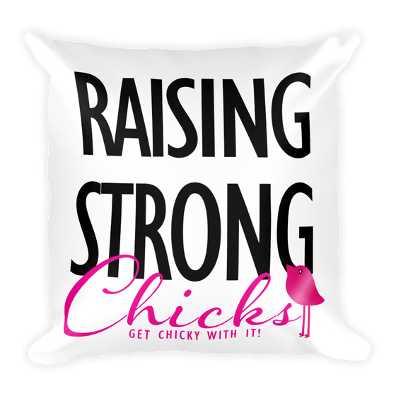 Square Pillow - Raising Strong Chicks by Bling Chicks - Bling Chicks Jewelry Accessories Gifts