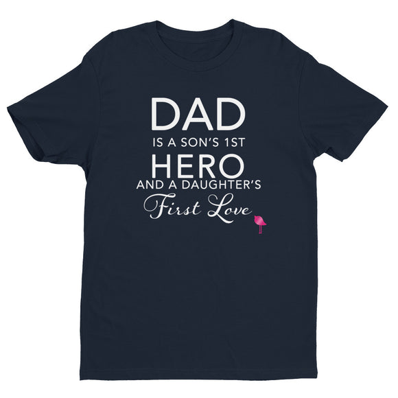 Dad is a Son's 1st HERO and a Daughter's First Love  t-shirt Bling Chicks - Bling Chicks Jewelry Accessories Gifts