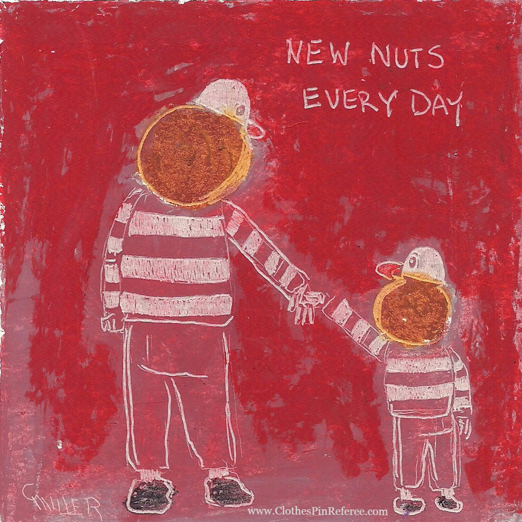New Nuts Every Day Art Print