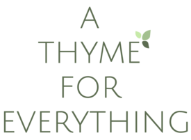 A Thyme For Everything