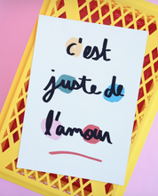 Load image into Gallery viewer, C'est juste de l'amour Poster (It's just love)