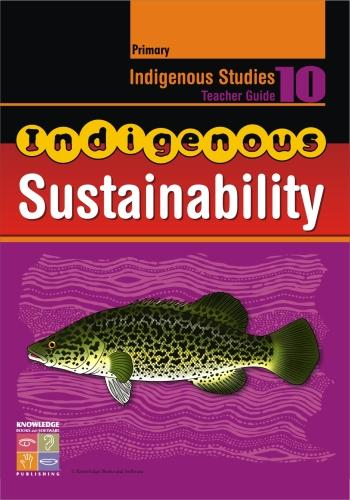 Indigenous Sustainability Teacher Guide Primary 9781741620092