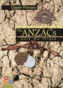 The Anzacs: Lest We Forget (Upper Primary) 9781741622188