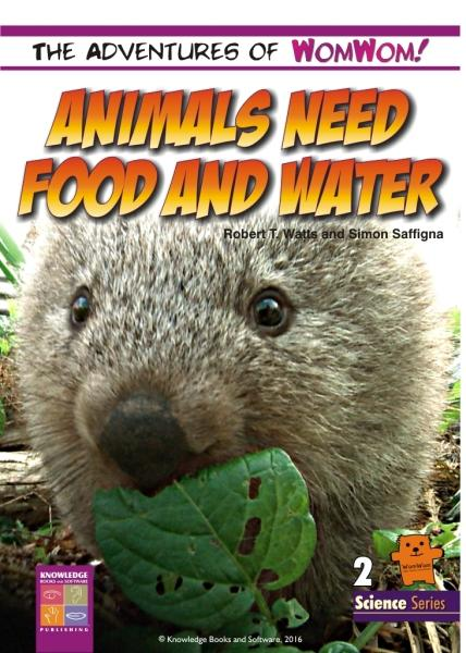 Animals Need Food and Water 9781925398403