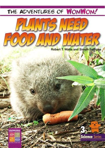 Plants Need Food and Water 9781925398410