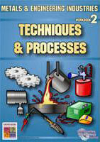 Techniques and Processes: Metals and Engineering Industries 2 9781920696610