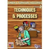 Techniques and Processes: Timber and Furniture Industries 2 9781920696627
