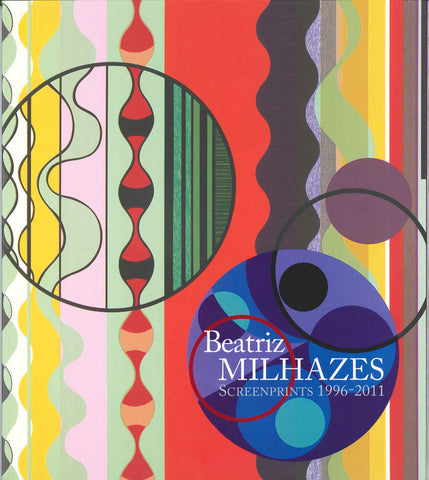BEATRIZ MILHAZES <br><em>Screenprints 1996-2011</em>