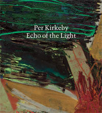 PER KIRKEBY <br><em>ECHO OF THE LIGHT</em>