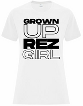 Load image into Gallery viewer, Grown Up Rez Girl Tee