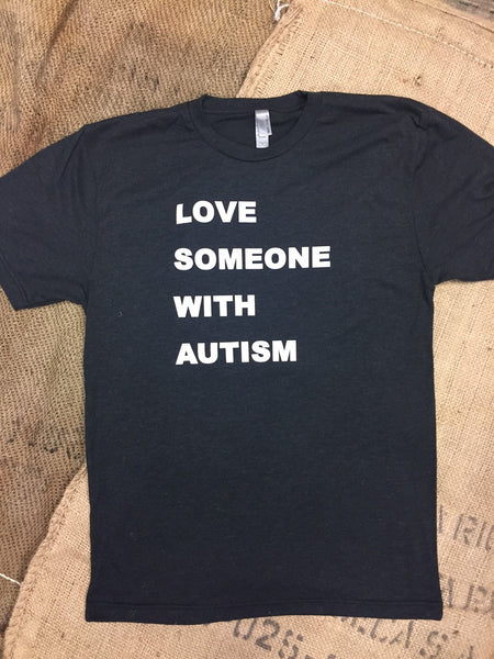 "T-shirt ADULTS   ""Love Someone with Autism"""