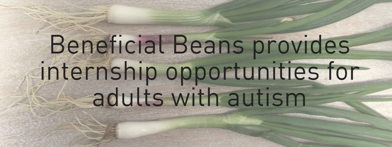 Beneficial Beans provides internship opportunities for adults with autism