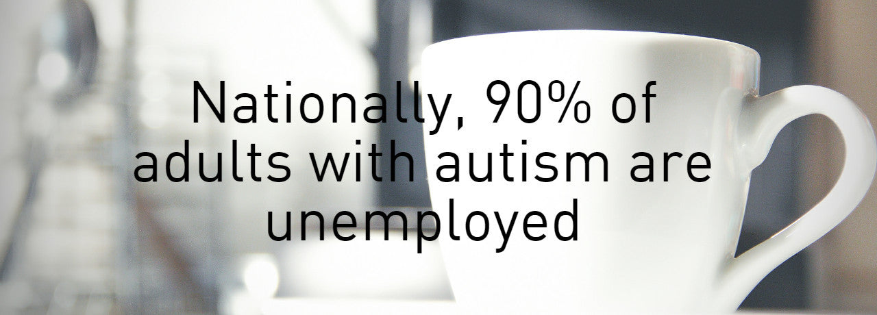 90% of adults with autism are unemployed