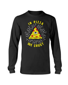 In Pizza We Crust T-Shirt - Brixtee