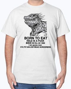 Born To Eat Hole Is A Fuck Kill Em All 1999 I Am Gyoza Man T-Shirt - Brixtee