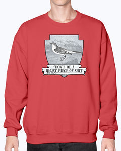 Don't Be A Racist Piece Of Shirt Effin' Birds - Brixtee