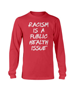 Racism Is A Public Health Issue T-Shirt - Brixtee