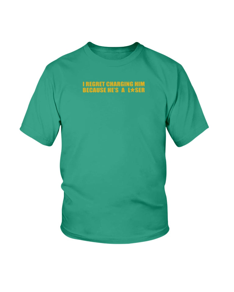 I Regret Charging Him Because He's A Loser T-Shirt,  Alex Cintron - Brixtee