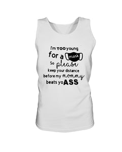 I'm Too Young For A Mask So Please Keep Your Distance Before My Mommy Beats yo Ass T-Shirt - Brixtee