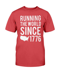 Running The World Since 1776 T-Shirt - Brixtee